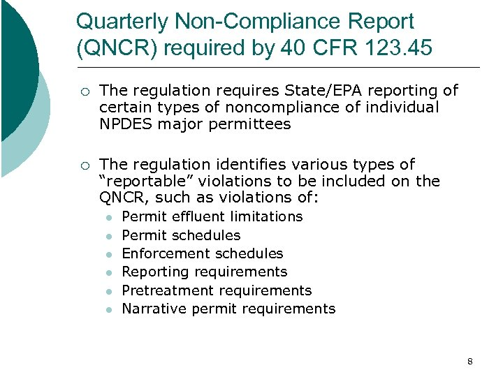 Quarterly Non-Compliance Report (QNCR) required by 40 CFR 123. 45 ¡ The regulation requires