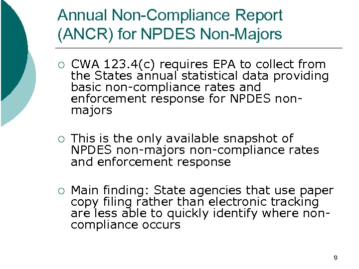Annual Non-Compliance Report (ANCR) for NPDES Non-Majors ¡ CWA 123. 4(c) requires EPA to