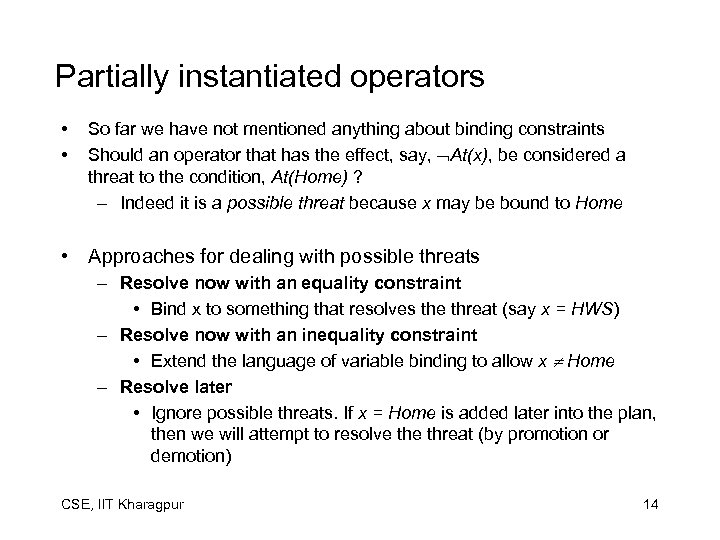 Partially instantiated operators • • So far we have not mentioned anything about binding