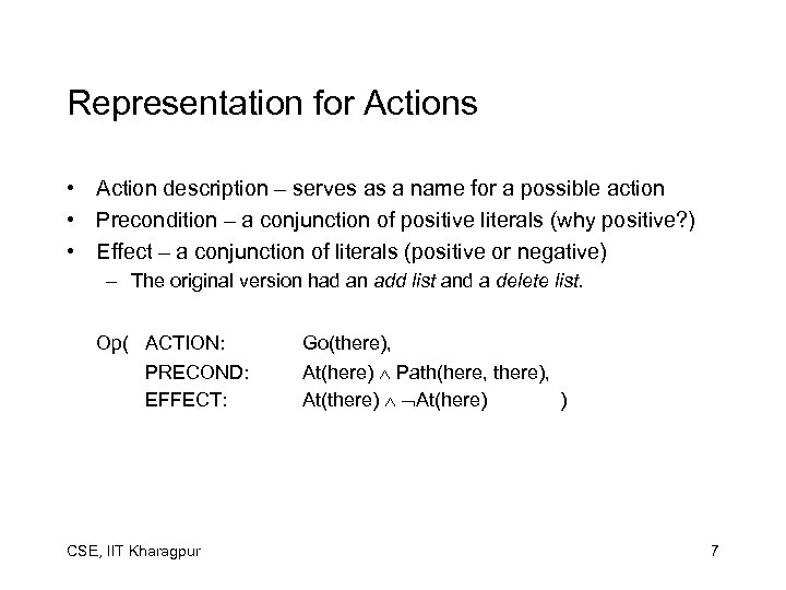 Representation for Actions • Action description – serves as a name for a possible