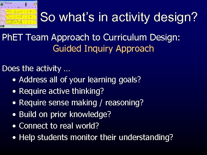 So what's in activity design? Ph. ET Team Approach to Curriculum Design: Guided Inquiry
