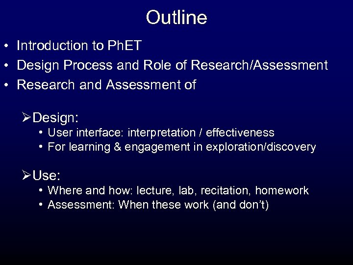 Outline • Introduction to Ph. ET • Design Process and Role of Research/Assessment •