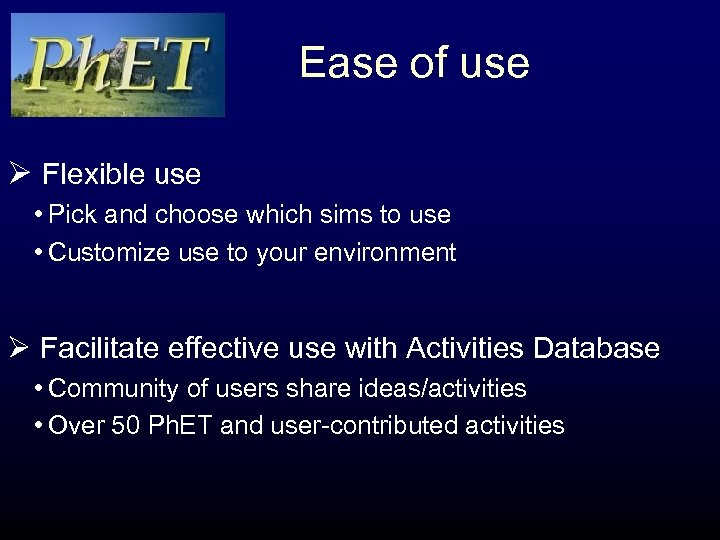 Ease of use Ø Flexible use • Pick and choose which sims to use