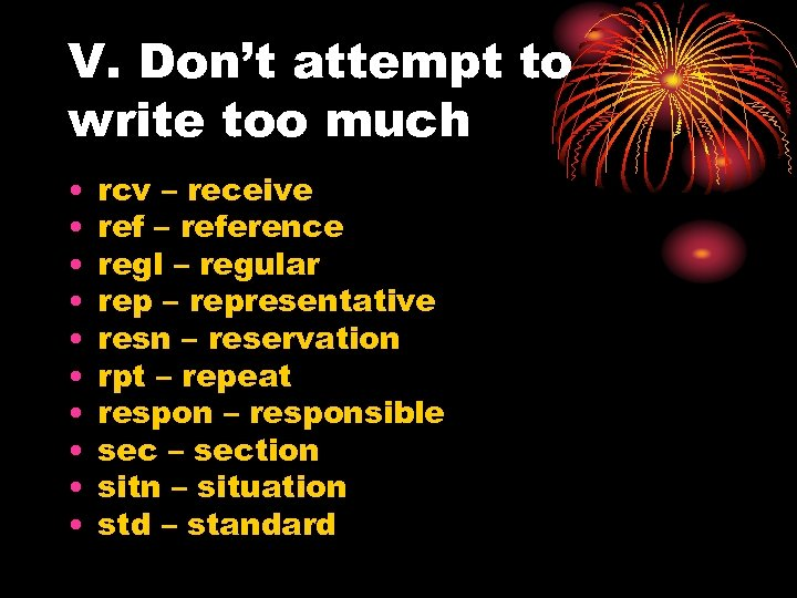 V. Don't attempt to write too much • • • rcv – receive ref