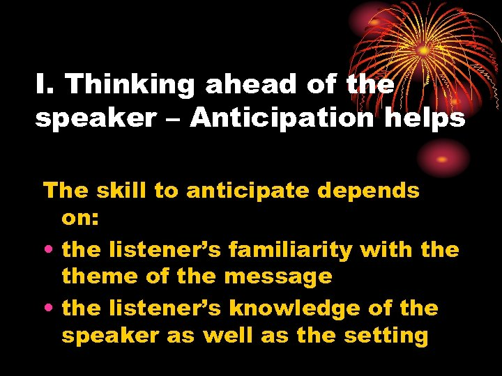 I. Thinking ahead of the speaker – Anticipation helps The skill to anticipate depends