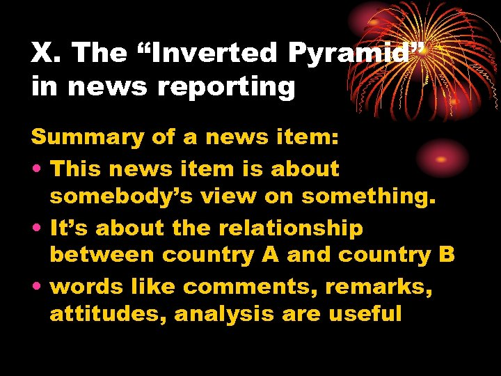 """X. The """"Inverted Pyramid"""" in news reporting Summary of a news item: • This"""