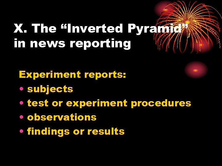 """X. The """"Inverted Pyramid"""" in news reporting Experiment reports: • subjects • test or"""