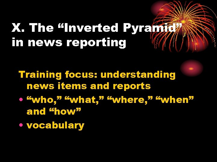 """X. The """"Inverted Pyramid"""" in news reporting Training focus: understanding news items and reports"""