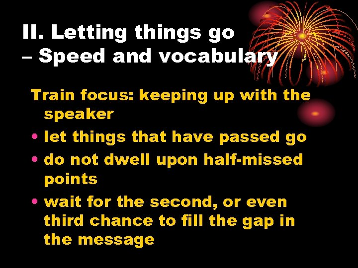 II. Letting things go – Speed and vocabulary Train focus: keeping up with the