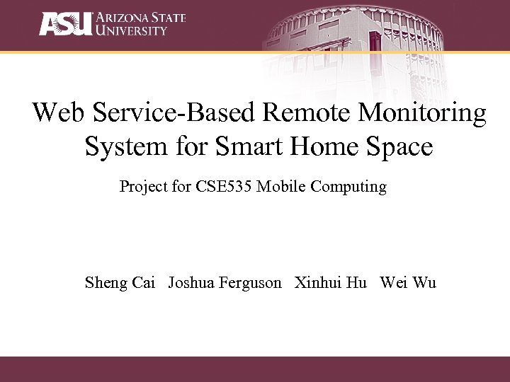 Web Service-Based Remote Monitoring System for Smart Home Space Project for CSE 535 Mobile