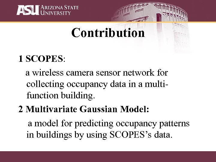 Contribution 1 SCOPES: a wireless camera sensor network for collecting occupancy data in a
