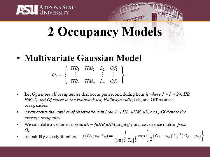 2 Occupancy Models • Multivariate Gaussian Model • • Let Oh denote all occupancies