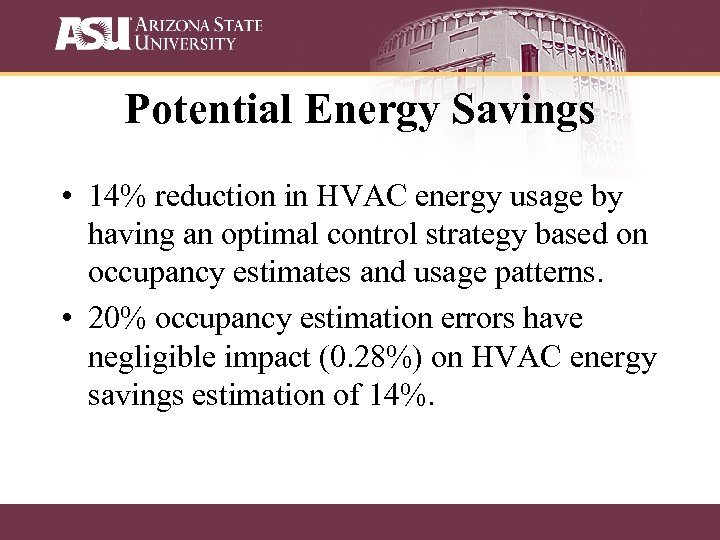 Potential Energy Savings • 14% reduction in HVAC energy usage by having an optimal