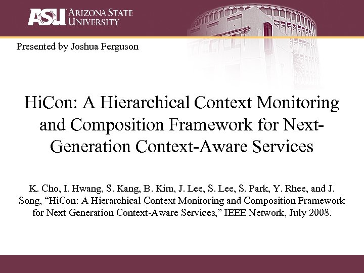 Presented by Joshua Ferguson Hi. Con: A Hierarchical Context Monitoring and Composition Framework for
