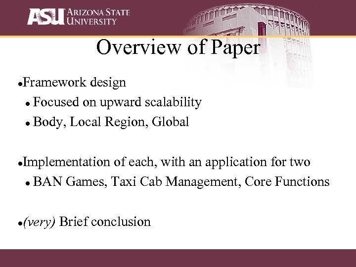Overview of Paper Framework design Focused on upward scalability Body, Local Region, Global Implementation