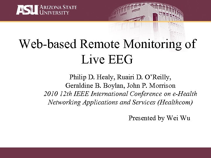 Web-based Remote Monitoring of Live EEG Philip D. Healy, Ruairi D. O'Reilly, Geraldine B.