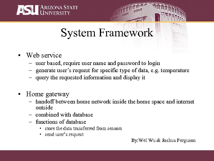 System Framework • Web service – user based, require user name and password to