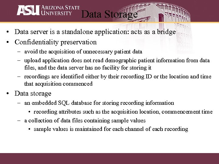 Data Storage • Data server is a standalone application: acts as a bridge •