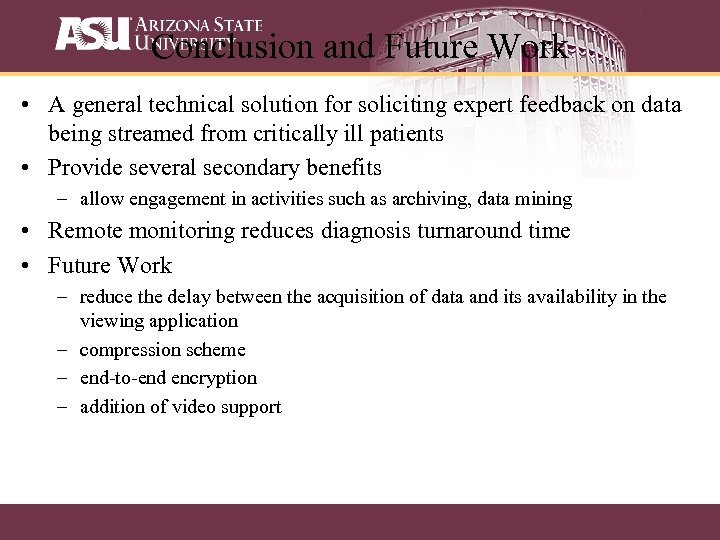Conclusion and Future Work • A general technical solution for soliciting expert feedback on