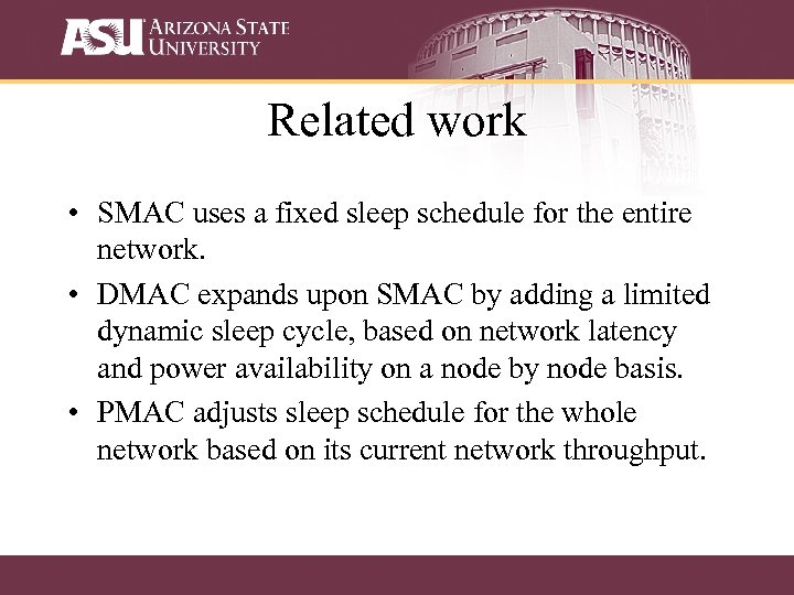 Related work • SMAC uses a fixed sleep schedule for the entire network. •