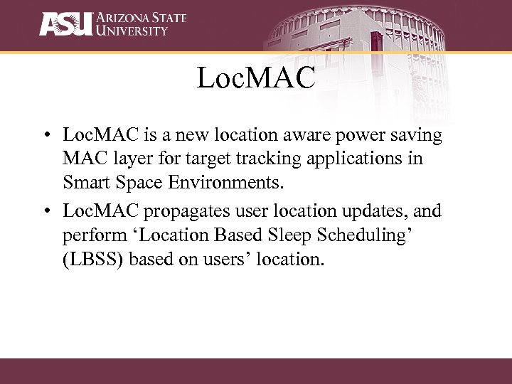 Loc. MAC • Loc. MAC is a new location aware power saving MAC layer