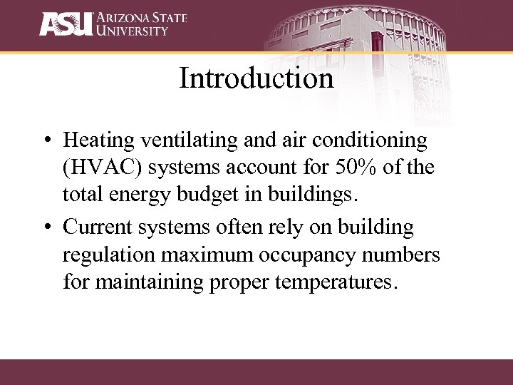 Introduction • Heating ventilating and air conditioning (HVAC) systems account for 50% of the