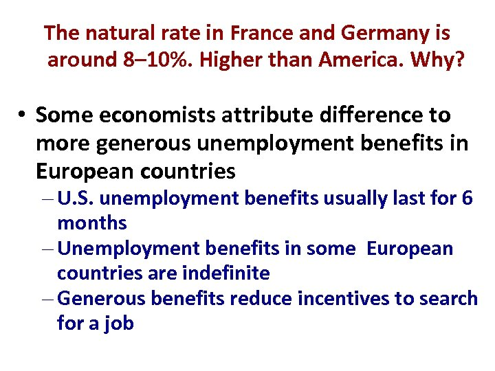 The natural rate in France and Germany is around 8– 10%. Higher than America.