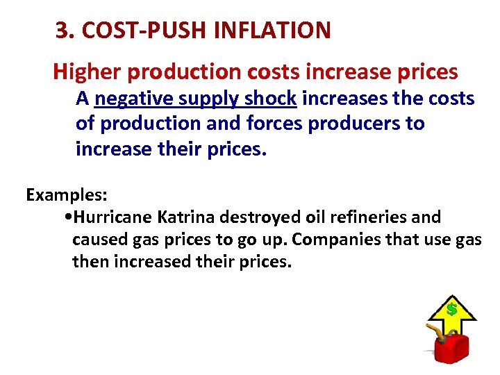 3. COST-PUSH INFLATION Higher production costs increase prices A negative supply shock increases the