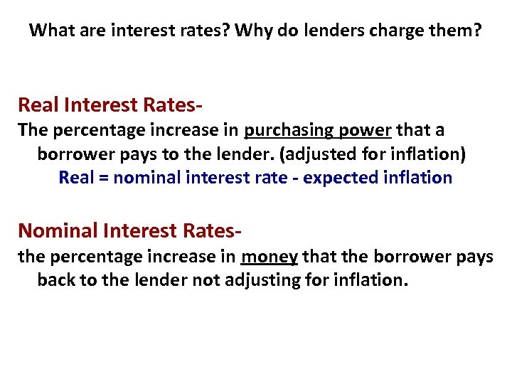What are interest rates? Why do lenders charge them? Real Interest Rates- The percentage