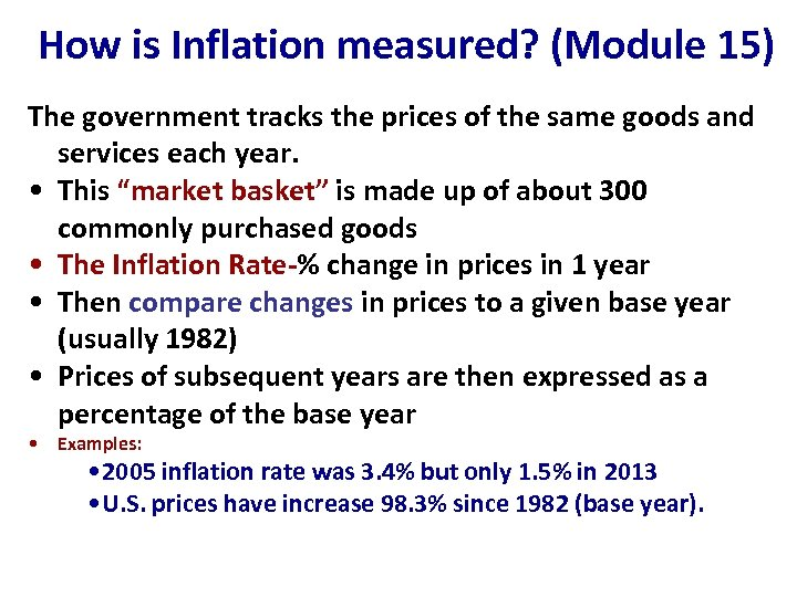 How is Inflation measured? (Module 15) The government tracks the prices of the same