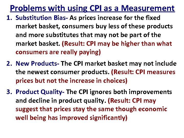 Problems with using CPI as a Measurement 1. Substitution Bias- As prices increase for