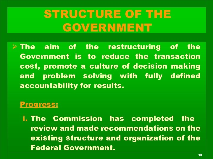 STRUCTURE OF THE GOVERNMENT Ø The aim of the restructuring of the Government is