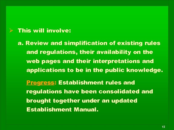 Ø This will involve: a. Review and simplification of existing rules and regulations, their