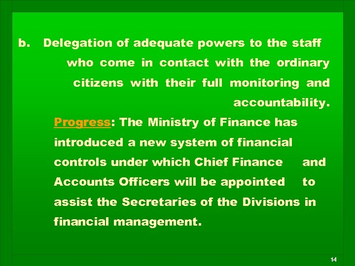 b. Delegation of adequate powers to the staff who come in contact with the