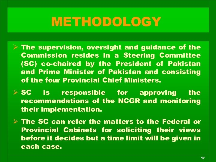 METHODOLOGY Ø The supervision, oversight and guidance of the Commission resides in a Steering