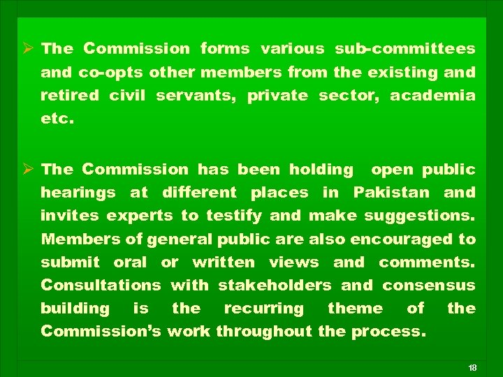 Ø The Commission forms various sub-committees and co-opts other members from the existing and