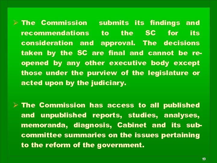Ø The Commission submits findings and recommendations to the SC for its consideration and