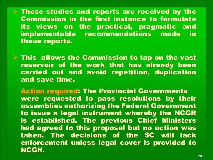 Ø These studies and reports are received by the Commission in the first instance