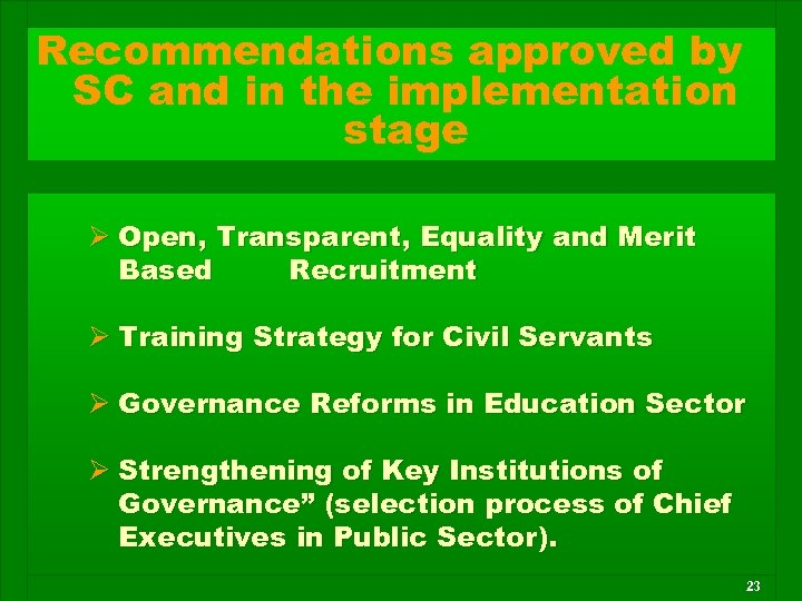 Recommendations approved by SC and in the implementation stage Ø Open, Transparent, Equality and