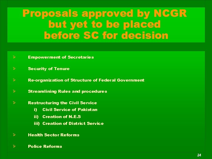 Proposals approved by NCGR but yet to be placed before SC for decision Ø