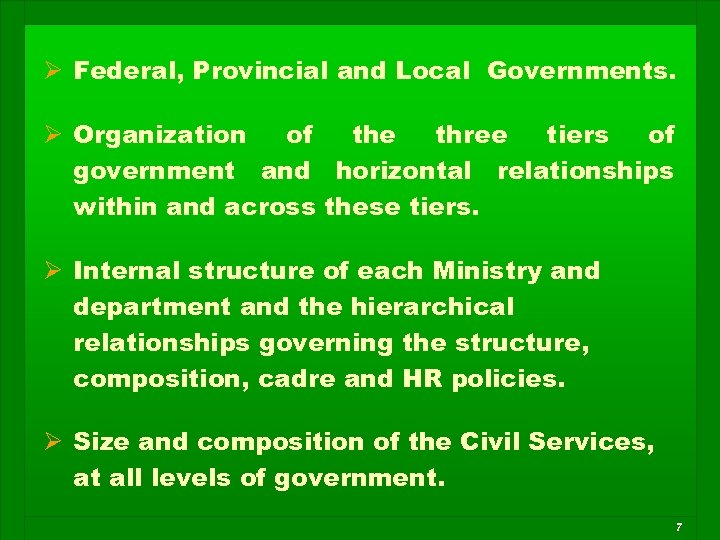 Ø Federal, Provincial and Local Governments. Ø Organization of the three tiers of government