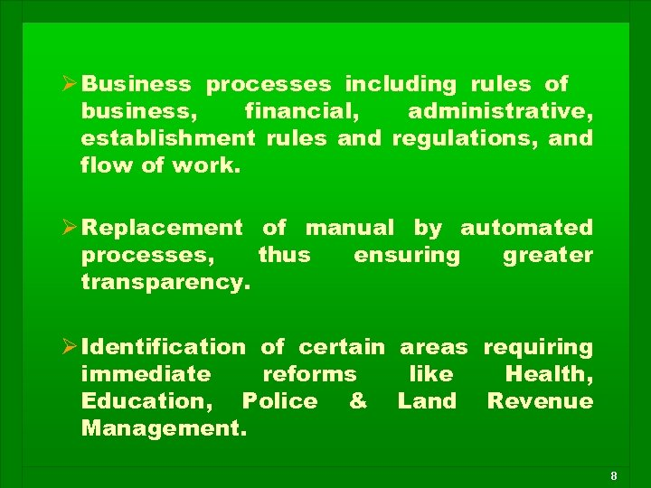 Ø Business processes including rules of business, financial, administrative, establishment rules and regulations, and