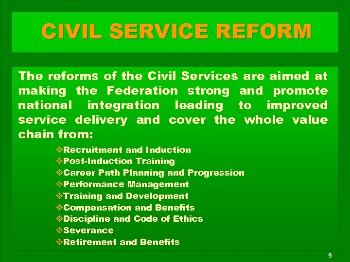 CIVIL SERVICE REFORM The reforms of the Civil Services are aimed at making the