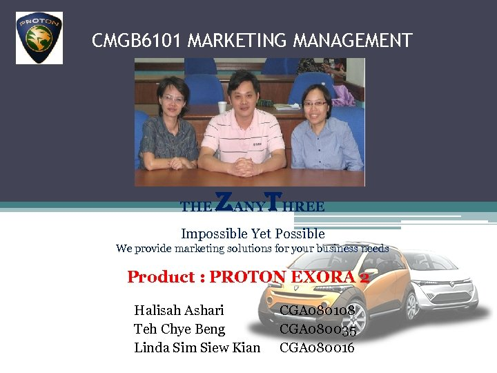 CMGB 6101 MARKETING MANAGEMENT THE ZANYTHREE Impossible Yet Possible We provide marketing solutions for