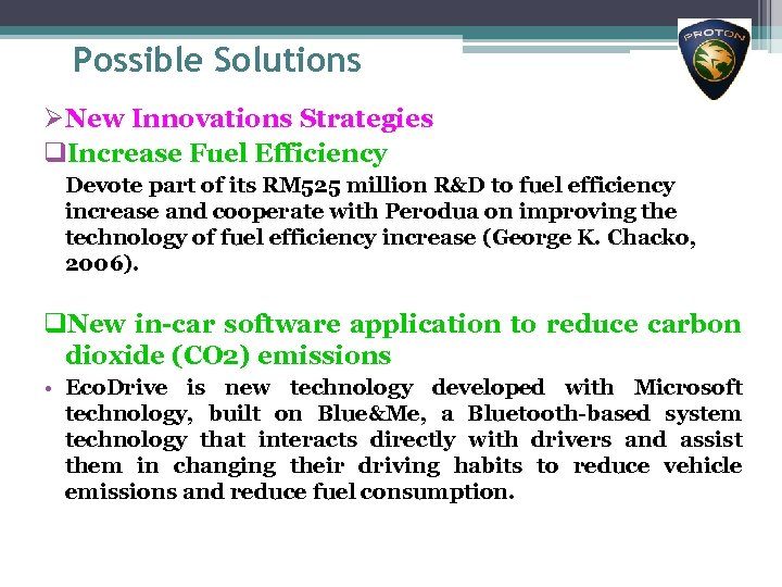 Possible Solutions ØNew Innovations Strategies q. Increase Fuel Efficiency Devote part of its RM