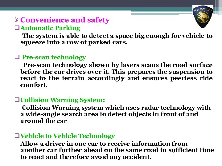 ØConvenience and safety q Automatic Parking The system is able to detect a space