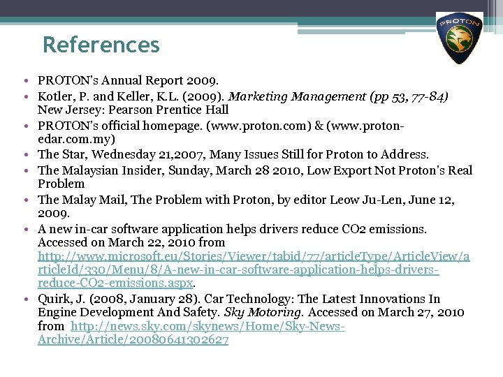 References • PROTON's Annual Report 2009. • Kotler, P. and Keller, K. L. (2009).