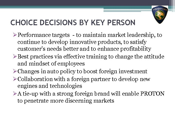 CHOICE DECISIONS BY KEY PERSON ØPerformance targets - to maintain market leadership, to continue