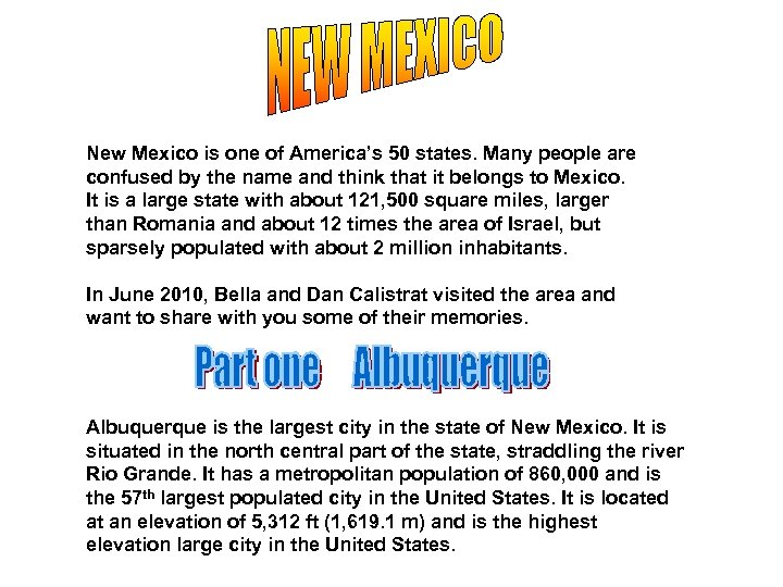 New Mexico is one of America's 50 states. Many people are confused by the