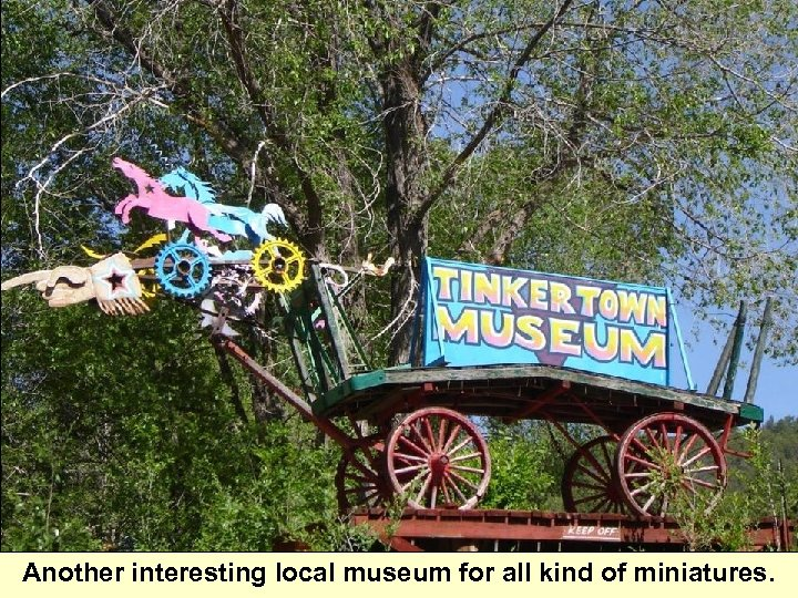 Another interesting local museum for all kind of miniatures.